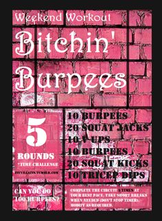 Bitchin burpees - Intense, but DO-ABLE.