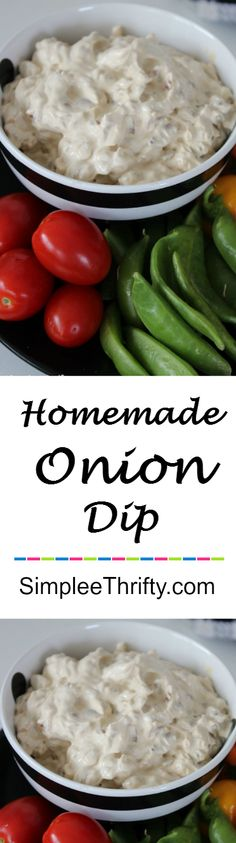 Homemade Onion Dip: Try this easy Onion Dip from Scratch. Serve with tomatoes, celery, bell peppers, pita chips and more. Perfect appetizer.