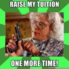 raise my tuition one mo time