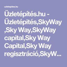 Üzletépítés.hu - Üzletépités,SkyWay,Sky Way,SkyWay capital,Sky Way Capital,Sky Way regisztráció,SkyWay regisztráció,Sky Way részvény vásárlás,SkyWay részvény vásárlás,SkyWay részvény,SkyWay részvények,Sky Way Részvény,Sky Way részvények,Marketagent,Marketagent.com,marketagent regisztráció,Marketagent registration,távmunka,internetes munka,távmunkák,internetes munkák,otthoni munka,otthoni munkák