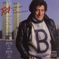 The Art of Excellence - Tony Bennett   Photography and Cover photo by Annie Leibovitz