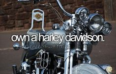 Actually not a Harley, but I want a motorcycle....even if I'm not riding far.