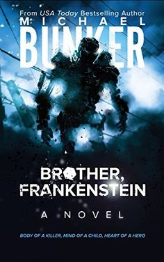 Really interesting idea - can't wait to read it! Brother, Frankenstein by Michael Bunker, http://www.amazon.com/dp/B00VKJ2U9E/ref=cm_sw_r_pi_dp_nAdkvb0W99T6K