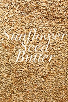 SUNFLOWER SEED BUTTER with chia, flax, pumpkin and hemp! #sunbutter #recipe #vegan #glutenfree #recipe #minimalistbaker