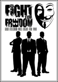 Fight for freedom and freedom will fight for you | Anonymous ART of Revolution