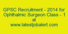 LATESTJobAlert.com: gpsc-ojas.guj.nic.in - GPSC Recruitment - 2014 for...