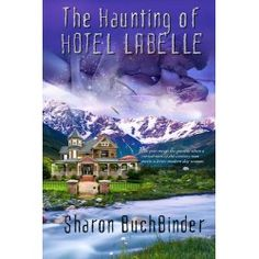 The Haunting of Hotel LaBelle by Sharon Buchbinder – Book Reader Magazine Learning To Love Again, Paranormal Romance Books, Past Love, Fantasy Romance, Flesh And Blood, Cool Books, Best Selling Books, Book Reader, Leprechaun