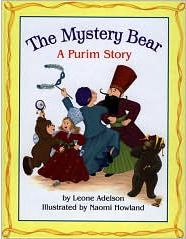 Written by: Leone Adelson  Illustrated by: Noami Howland  Synopsis:  A hungry bear, waking from hibernation, finds himself in the home of an elderly woman as she celebrates the holiday of Purim.