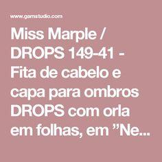 """Miss Marple / DROPS 149-41 - Fita de cabelo e capa para ombros DROPS com orla em folhas, em """"Nepal"""". - Modelo gratuito de DROPS Design"""