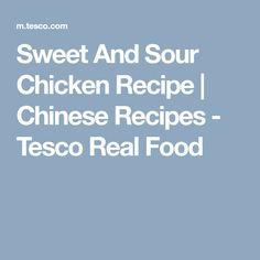 Sweet And Sour Chicken Recipe | Chinese Recipes - Tesco Real Food