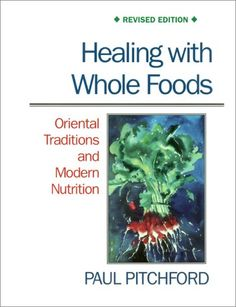 Healing with Whole Foods: Oriental Traditions and Modern Nutrition (Revised) - http://www.darrenblogs.com/2016/10/healing-with-whole-foods-oriental-traditions-and-modern-nutrition-revised/