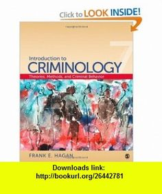 Introduction to Criminology Theories, Methods, and Criminal Behavior (9781412979719) Frank E. Hagan , ISBN-10: 1412979714  , ISBN-13: 978-1412979719 ,  , tutorials , pdf , ebook , torrent , downloads , rapidshare , filesonic , hotfile , megaupload , fileserve