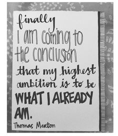 Words by Thomas Merton Text by Helen Boggess Clever Quotes, Great Quotes, Quotes To Live By, Inspirational Quotes, Thomas Merton Quotes, Catholic Quotes, Quotation Marks, Meaning Of Life, Be True To Yourself