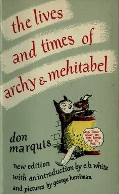 the lives and times of archy and mehitabel by Don Marquis -- This became a fast favorite of mine. Free-verse poems written by a cockroach named Archy... what could be better?
