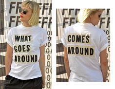 What comes around goes around Go Around, Karma, T Shirt, Tops, Women, Fashion, Supreme T Shirt, Moda, Tee Shirt