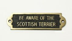 Beware of the Dog Signs Scottish Terrier : Black Country Metalworks Ltd