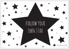 Ansichtkaart met quote follow your own star. Stoere zwart-wit kaart met inspirerende tekst, leuk als decoratie of om te versturen. ster sterren kinderkamer babykamer tekst