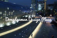 Dongdaemun Design Plaza Seoul Places To Visit, Design, Design Comics