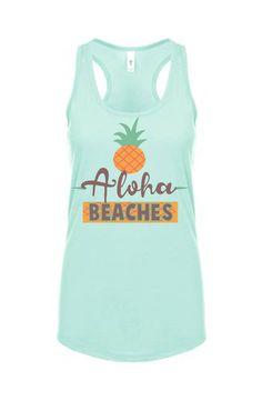Aloha Beaches Pineapple Vacation Tanktop - girls trip tanks- beach fun - spring break tank / many colors available by shirtsforlife on Etsy