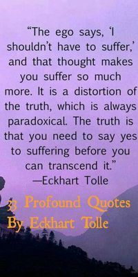 35 Profound Quotes By Eckhart Tolle To Rethink Life, Love, And Happiness - 33 Profound Quotes By Eckhart Tolle That Will Help You To Better Understand Yourself - Happy Quotes Inspirational, Profound Quotes, Spiritual Quotes, Wisdom Quotes, True Quotes, Happiness Quotes, Motivational Quotes, Quotes Positive, Spiritual Awakening