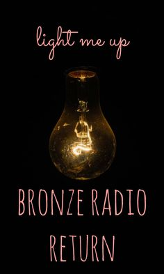 "Bronze Radio Return ""light me up"" - music monday"