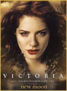Victoria - Born in London in the 1550s to a scullery maid and the master of the house. She became a vampire by her older sister. Nomadic vampire member of James' coven with power of enhanced self-preservation. She was James' mate & sought revenge against Bella for his death by creating a bloodthirsty newborn vampires in Seattle to rise against the combined forces of the werewolves & the Cullen family.