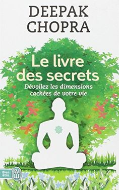 Le livre des secrets : Découvrez les dimensions cachées de votre vie de Deepak Chopra http://www.amazon.fr/dp/2290098833/ref=cm_sw_r_pi_dp_xN95ub09S96P2