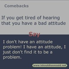 Super Funny Comebacks And Insults Hilarious Awesome Ideas Best Comebacks Ever, Smart Comebacks, Funny Insults And Comebacks, Amazing Comebacks, Snappy Comebacks, Savage Comebacks, Sassy Quotes, Sarcastic Quotes, Funny Quotes