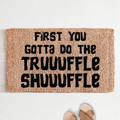 Truffle Shuffle, Coir Doormat, Personalized Door Mats, Welcome Mats, First Home, Truffles, House Warming, Sweet Home, New Homes