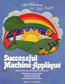 Successful Machine Applique - Used Successful Machine Applique Author: Gail S. Reeder - Published 1978 - 48pgs -