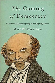 Buy The Coming of Democracy: Presidential Campaigning in the Age of Jackson by Mark R. Cheathem and Read this Book on Kobo's Free Apps. Discover Kobo's Vast Collection of Ebooks and Audiobooks Today - Over 4 Million Titles! African American Studies, American History, Cumberland University, William Henry Harrison, Us Politics, Presidential Candidates, Political Cartoons, Jackson, Age