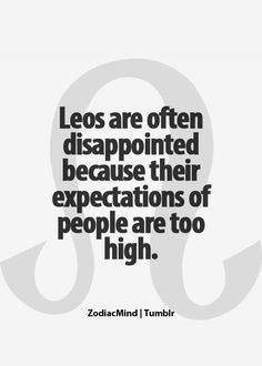 Leo and expectations. Lol i dont think my expectations are too high, i mean just wanting a little bit of common courtesy & civility is too much to ask for nowadays? Leo Virgo Cusp, Leo Horoscope, Astrology Leo, Horoscopes, Leo Zodiac Facts, Zodiac Mind, My Zodiac Sign, Leo Quotes, Zodiac Quotes