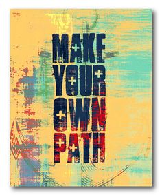 Just be you honey. :: 'Make Your Own Path' Wall Art
