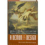 A Demon of Our Own Design: Markets, Hedge Funds, and the Perils of Financial Innovation (Hardcover)By Richard M. Bookstaber