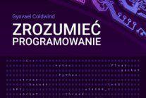 """Książka """"Zrozumieć Programowanie"""" Gynvaela Coldwinda"""
