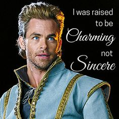 Movie quotes - I was raised to be charming, not sincere. Disney Into The Woods