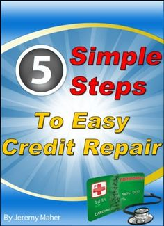 5 Simple Steps To Easy Credit Repair: A Credit Book and Guide From The Credit Repair Doctor® by Jeremy Maher, http://www.amazon.com/dp/B0098DWO2M/ref=cm_sw_r_pi_dp_AF3tqb1C73A1W