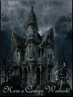 Have a creepy weekend! animated weekend friday gif halloween happy halloween saturday haunted house halloween pics