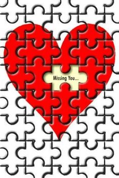 I have all the pieces I need. God, faith, and peace. Except one. I'm just missing you to complete me...