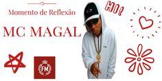 MC Magal - Momento de Reflexão  Ouça aqui:  https://soundcloud.com/funkmundial/mc-magal-momento-de-reflexao