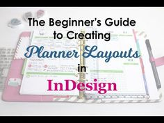 The Beginner's Guide to Creating Planner Pages in InDesign - YouTube