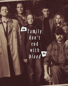 Family don't end with blood! | Community Post: 10 Things Supernatural Taught Me