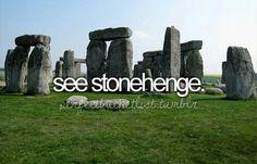 Visit Stonehenge. Bucket list