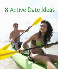 8 Active Date Ideas That Won't Make You Sweaty... These fun, calorie-burning activities will strengthen your bond without leaving either of you drenched and smelly (read: not sexy!)