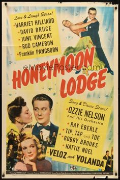 Honeymoon Lodge (1943) Stars: David Bruce, Harriet Hilliard, June Vincent, Rod Cameron, 	Franklin Pangborn, Ozzie Nelson ~ Director: Edward C. Lilley
