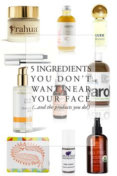 5 Ingredients You Don't Want Near Your Face #theeverygirl