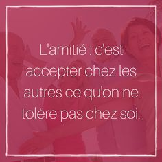 #friendship is accepting in others what we don't like about ourselves !  #frenchquote #quote #citation #amitié