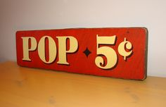 """Pop 5 cents sign....These sunny colors are on their way to San Diego today! We're boring in VT, still calling it """"soda""""...  : )    http://www.yeoldesignshoppe.net/"""
