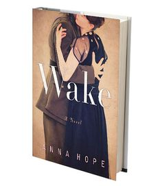 Wake By Anna Hope Three women in 1920s London seek (and find) solace after the war: a dance-hall girl with a shell-shocked brother, a socialite who lost her fiancé, and a mother plagued by visions of her MIA son. A poignant debut sure to snag Downton Abbey and Atonement fans.  - GoodHousekeeping.com