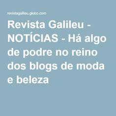 Revista Galileu - NOTÍCIAS - Há algo de podre no reino dos blogs de moda e beleza